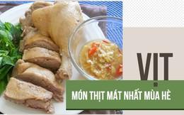 Đông y gọi đây là 'thuốc' giải nhiệt tốt nhất trong các loại thịt: Món ngon bổ nhất mùa hè