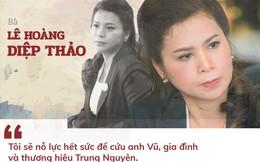Bà Lê Hoàng Diệp Thảo: Trung Nguyên là nhà, tôi phải trở về