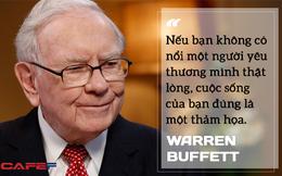 """Tỷ phú Warren Buffett: Giàu có đến mức nào cũng không quan trọng bằng điều này, vì thiếu nó """"cuộc sống của bạn là một thảm họa"""""""