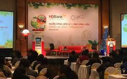HDBank báo lãi 2.420 tỷ trong năm 2017, dự kiến lợi nhuận bình quân tăng 37%/năm trong 3 năm tới