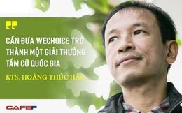 KTS Hoàng Thúc Hào: Cần đưa Wechoice trở thành một giải thưởng tầm cỡ quốc gia