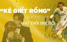 """Quả bóng vàng 2018 Luka Modric - """"Kẻ giết rồng"""" đưa thế giới vào thời đại mới"""