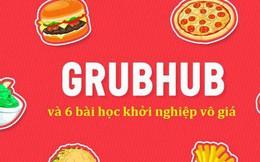 """Lời khuyên từ """"ông hoàng"""" giao đồ ăn Grubhub: Theo dõi đối thủ và học hỏi những điểm mạnh của họ!"""
