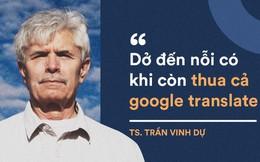 GS Terry F. Buss: Tại sao rất nhiều người Việt nói tiếng Anh kém như vậy?