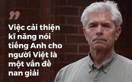 GS Terry F. Buss: Học tiếng Anh ở Việt Nam, Tây ba-lô và những kẻ lừa đảo
