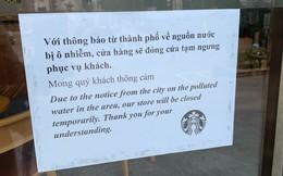 Nguồn nước bị ô nhiễm, Starbucks đóng cửa một loạt cửa hàng tại Hà Nội