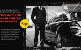 Bí ẩn cay đắng sau nghề lái xe cho nhà giàu: Giữ kín những chuyện quái đản và những đồng lương thách thức bản lĩnh