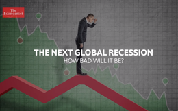 The Economist: Làm thế nào để chuẩn bị cho khủng hoảng kinh tế toàn cầu sắp tới?