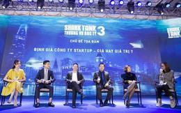 Định giá startup: Shark Hưng tin vào sự cảm tính, Shark Phi nhìn về con người, Shark Việt quan tâm nhất là tầm nhìn của founder