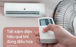 """8 cách dùng điều hòa tiết kiệm để bạn không """"hóa đá"""" khi nhận hóa đơn tiền điện mùa hè này"""