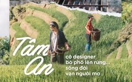 Cô designer bỏ Hà Nội lên rừng ẩn cư, lưu giữ thanh xuân rực rỡ qua những clip mỹ thực vạn người mê