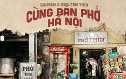 """Sự trùng hợp gây hiểu nhầm ở Hà Nội suốt hàng chục năm: 2 ông cùng tên Thìn, cùng bán phở nhưng chẳng ai """"nhái"""" ai"""