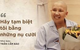 Nhà báo Cẩm Bào 7 năm chiến đấu ung thư: Nếu chỉ còn 1 ngày để sống, tôi sẽ tặng con gái bé bỏng món quà cuối cùng