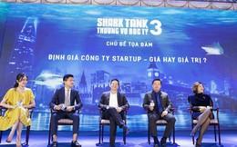 'Cá mập' trong Shark Tank Việt Nam định giá startup trong vài phút như thế nào?