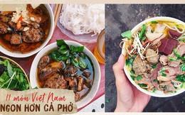 Chuyên trang du lịch uy tín quốc tế nhận định có tận... 11 món ăn Việt Nam ngon không kém gì phở trong mắt du khách nước ngoài