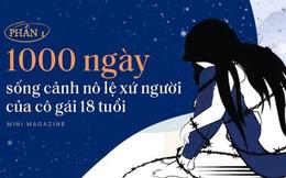 """1.000 ngày sống cảnh nô lệ xứ người của cô gái 18 tuổi: """"Con chết mất… con muốn được về Việt Nam chết"""""""