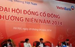 ĐHCĐ Vietinbank: Ông Nguyễn Văn Thắng là tân chủ tịch, ông Lê Đức Thọ là TGĐ