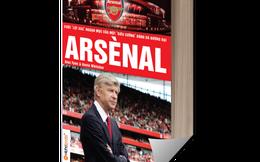[Sách hay] Arsenal - Huyền thoại về khẩu thần công thành London