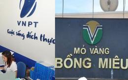 [Nóng trong ngày] Vì sao VNPT đổi tướng & 2 công ty khai thác vàng lớn nhất Việt Nam đóng cửa?
