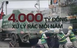 4.000 tỷ VND/năm xử lý rác đi về đâu?