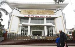Xây nhà hát, rạp phim: Lãng phí là có tội với dân!