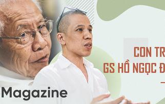 Con trai GS Hồ Ngọc Đại: Tôi đã cười không khép được mồm khi ba tôi bị vu là tình báo Trung Quốc