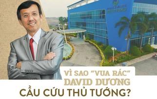 Vì sao vua rác David Dương cầu cứu Thủ tướng?