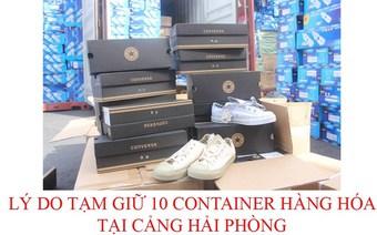 Tạm giữ 10 container quá cảnh tại Hải Phòng: Phát hiện hàng chục nghìn đôi Converse giả