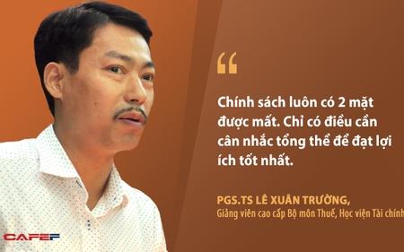 PGS.TS Lê Xuân Trường: Nhiều nước tăng thuế VAT bù đắp nguồn thu thành công, không lý gì Việt Nam không nghiên cứu và sửa đổi theo hướng này!