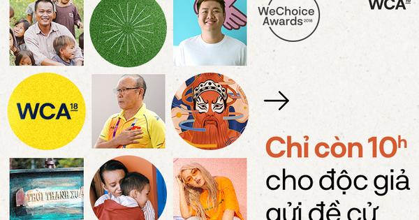 WeChoice Awards 2018: Gần 8000 đề cử đã được gửi đến, bạn còn 10h nữa để gửi đề cử của mình!