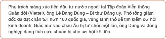 """Phó tổng giám đốc Viettel Lê Đăng Dũng: """"Chúng tôi vẫn nuôi giấc mơ vào châu Âu"""" - Ảnh 1."""