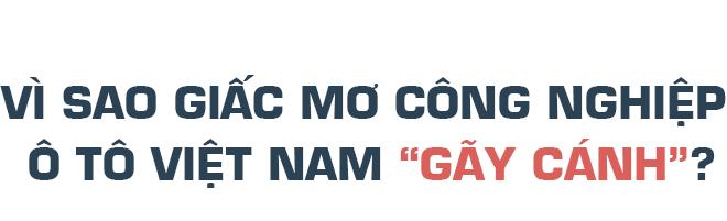 Hai giấc mơ của ngành công nghiệp ôtô Việt Nam - Ảnh 3.