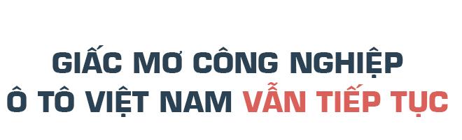 Hai giấc mơ của ngành công nghiệp ôtô Việt Nam - Ảnh 13.