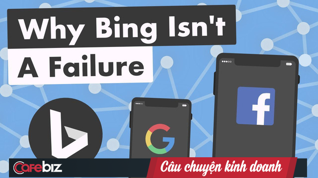 """Sự thật bất ngờ về Bing: Dù bị chế giễu nhưng Google vẫn """"khiếp sợ"""", đem về cho Microsoft hàng tỷ USD, dẫn đầu tương lai Internet - Ảnh 1."""