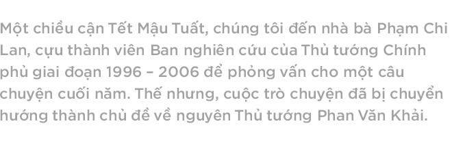 Ký ức của chuyên gia kinh tế Phạm Chi Lan về vị Thủ tướng từ nhiệm sớm một năm vì thiện ý phát triển đất nước - Ảnh 1.