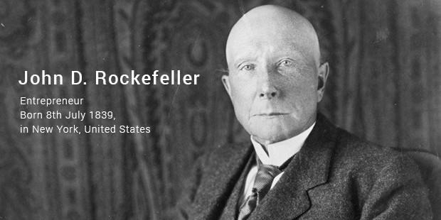 10 nguyên tắc thành công của John D. Rockefeller – tỷ phú đầu tiên của nước  Mỹ