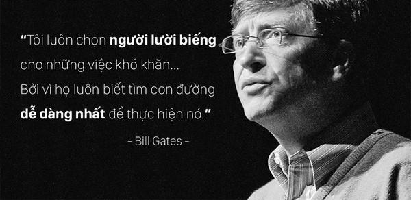 Chẳng phải ngẫu nhiên Bill Gates trọng dụng người lười biếng: Không đặt dấu chân trên con đường thành công nhưng luôn có cách để thể hiện mình cần thiết trong công việc!  - Ảnh 2.
