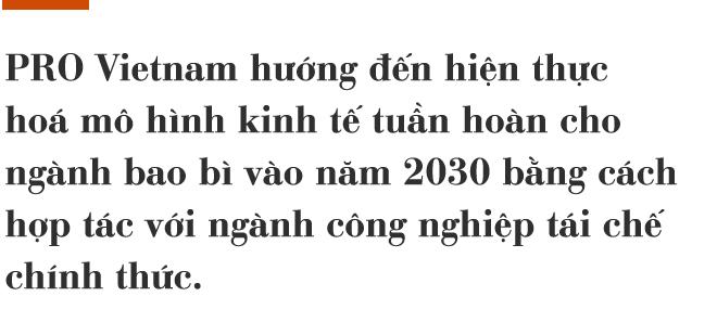 """PRO Vietnam và tham vọng """"đãi vàng"""" từ rác của những ông lớn ngành tiêu dùng - Ảnh 13."""
