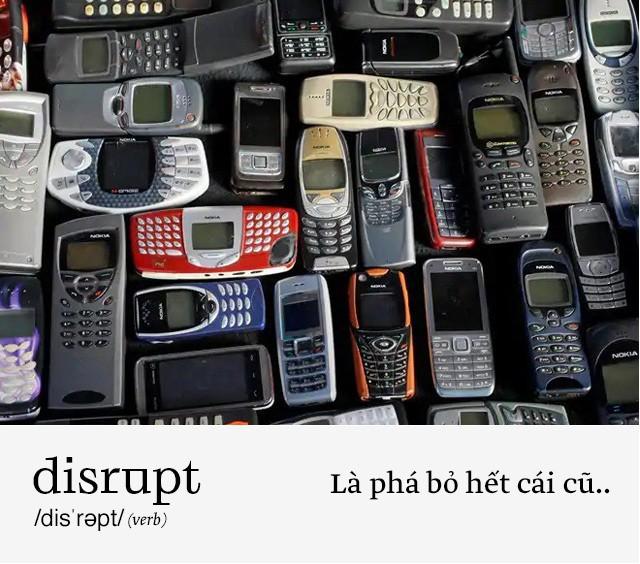 Disrupt: Từ tiếng Anh mà bạn buộc phải hiểu để lý giải sự vĩ đại của Apple, Google hay Microsoft - Ảnh 3.