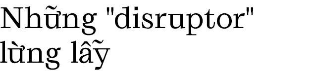 Disrupt: Từ tiếng Anh mà bạn buộc phải hiểu để lý giải sự vĩ đại của Apple, Google hay Microsoft - Ảnh 5.