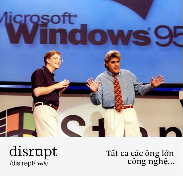 Disrupt: Từ tiếng Anh mà bạn buộc phải hiểu để lý giải sự vĩ đại của Apple, Google hay Microsoft - Ảnh 6.