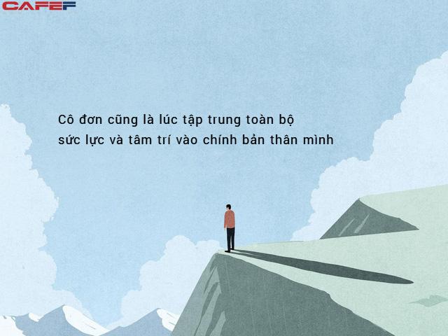 Tuổi 30: Khi cô đơn là một trong những sự lựa chọn, nó rất ổn nhưng khi trở thành thứ bắt buộc duy nhất thì không hề! - Ảnh 2.