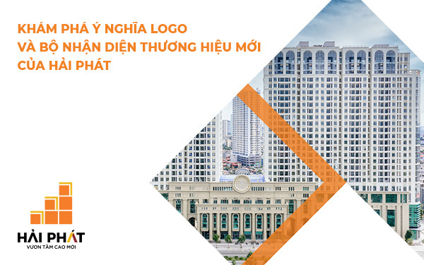 Khám phá ý nghĩa logo và bộ nhận diện mới của Hải Phát