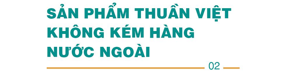 """Khát vọng đế chế kinh doanh khổng lồ mang tên Việt Nam nhìn từ những giải pháp được """"may đo"""" cho người Việt - Ảnh 5."""