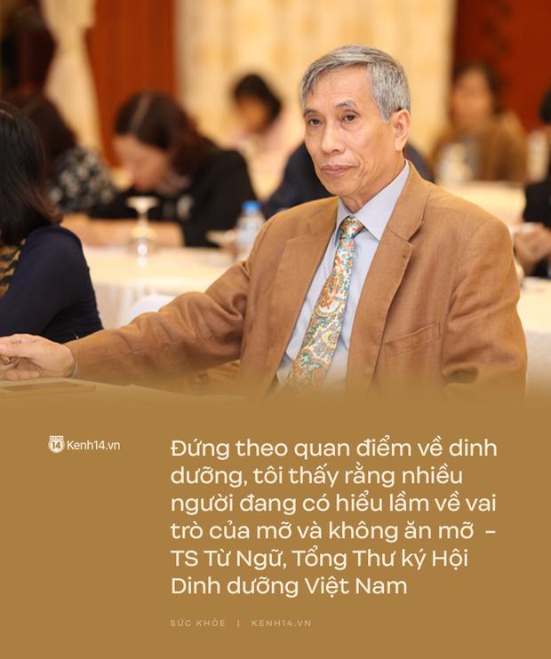 TS Từ Ngữ - Tổng Thư ký Hội Dinh dưỡng Việt Nam: Nhiều người đang hiểu lầm về vai trò của mỡ và không ăn mỡ - Ảnh 1.