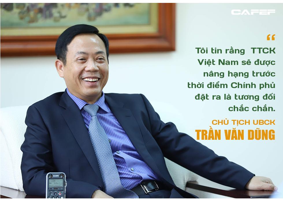 Chủ tịch UBCK Trần Văn Dũng: Tôi tin rằng TTCK Việt Nam được nâng hạng trước 2023 là tương đối chắc chắn - Ảnh 10.
