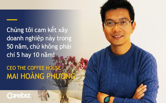 CEO The Coffee House: Chúng tôi cam kết xây doanh nghiệp này trong 50 năm, chứ không phải chỉ 5 hay 10 năm!  - Ảnh 1.