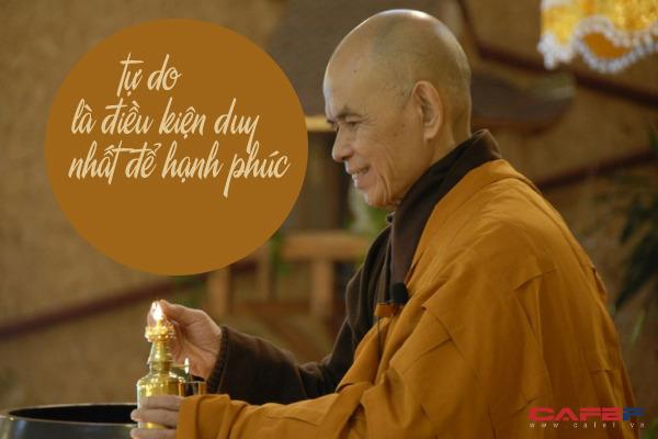 Thiền sư Thích Nhất Hạnh: Chỉ khi từ bỏ được tiền tài, danh vọng và vật chất thì tâm trí mới tự do, mới thực sự hạnh phúc - Ảnh 1.