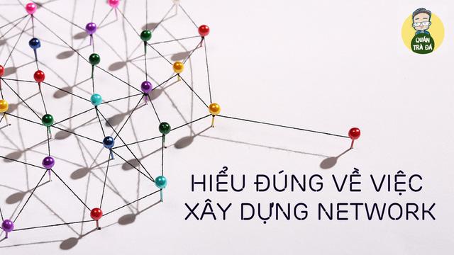 2 bí mật trong cách xây dựng network: Nhiều bạn trẻ sai lầm, xây dựng mối quan hệ theo kiểu tràn lan - Ảnh 1.