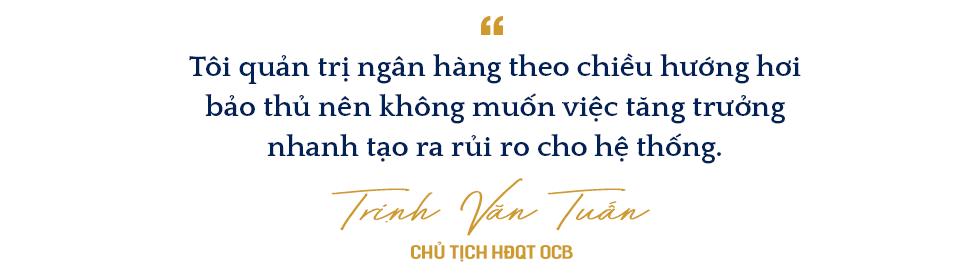 Đông Âu Tứ hùng trong giới ngân hàng: Doanh nhân Trịnh Văn Tuấn người tạo ra cuộc cách mạng về hiệu quả tại OCB - Ảnh 10.